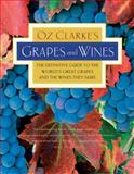 Oz Clarke's Grapes and Wines, Oz Clarke and Margaret Rand, 0156032910