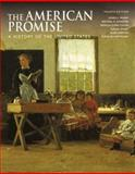 The American Promise Vols. 1 & 2 : A History of the United States, Roark, James L. and Johnson, Michael P., 0312452918