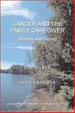 Cancer and the Family Caregiver : Distress and Coping, Gilbar, Ora and Ben-Zur, Hasida, 0398072914