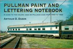 Pullman Paint and Lettering Notebook, Arthur D. Dubin, 0890242917