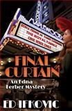 Final Curtain, Ed Ifkovic, 1464202915