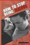 How to Stop Being Jealous, Sarah Goldberg, 1500522910