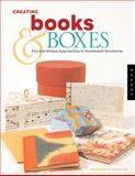 Creating Books and Boxes, Benjamin D. Rinehart, 1592532918