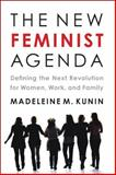 The New Feminist Agenda, Madeleine M. Kunin, 1603582916