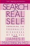 The Search for the Real Self, James F. Masterson, 0029202922