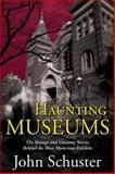 Haunting Museums, John Schuster, 0765322927