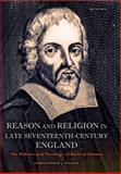 Reason and Religion in Late Seventeenth-Century England : The Politics and Theology of Radical Dissent, Walker, Christopher J., 1780762925