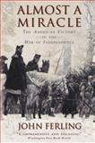 Almost a Miracle, John E. Ferling, 0195382927
