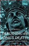 Imagining the King's Death 9780198112921