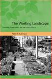 The Working Landscape : Founding, Preservation, and the Politics of Place, Cannavò, Peter F., 0262532921