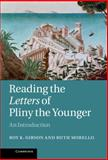 Reading the Letters of Pliny the Younger : An Introduction, Gibson, Roy and Morello, Ruth, 0521842921