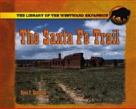The Santa Fe Trail, Ryan P. Randolph, 082396292X