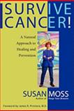 Survive Cancer!, Susan A. Moss, 0964232928
