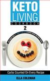 Keto Living Cookbook 2, Ella Coleman, 0992402921
