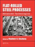 Flat-Rolled Steel Processes : Advanced Technologies, , 1420072927