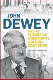 John Dewey and the Future of Community College Education