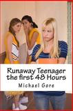 Runaway Teenager the First 48 Hours, Michael Gore, 1478352922