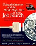 Using the Internet and the World-Wide Web in Your Job Search, Fred E. Jandt and Mary B. Nemnich, 1563702924