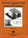 Introduction to Commercial Design Using Autodesk Revit Building 9, Stine, Daniel John, 1585032921