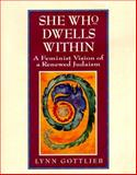 She Who Dwells Within, Lynn Gottlieb, 0060632925
