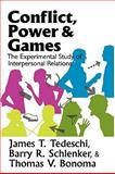 Conflict, Power, and Games : The Experimental Study of Interpersonal Relations, Bonoma, Thomas V. and Schlenker, Barry R., 0202362922