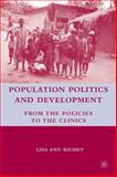 Population Politics and Development : From the Policies to the Clinics, Richey, Lisa Ann and Richey, Lisa Ann A., 0230602924
