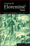 Creating the Florentine State : Peasants and Rebellion, 1348-1434, Cohn, Jr,  Samuel K., Samuel K, 0521072921