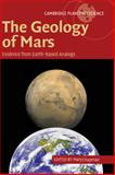 The Geology of Mars : Evidence from Earth-Based Analogs, , 0521832926