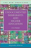Undocumented Immigrants and Higher Education : Sí Se Puede!, Rincón, Alejandra, 1593322925