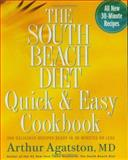 The South Beach Diet Quick and Easy Cookbook, Arthur Agatston, 1594862923