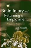 Getting Back to Work after Brain Injury, Japp, James, 1843102927