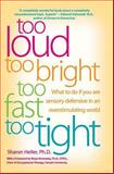 Too Loud, Too Bright, Too Fast, Too Tight, Sharon Heller, 0060932929