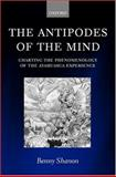 The Antipodes of the Mind : Charting the Phenomenology of the Ayahuasca Experience, Shanon, Benny, 0199252920