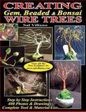 Creating Gem, Beaded and Bonsai Wire Trees, Sal Villano, 1482742926