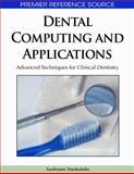 Dental Computing and Applications : Advanced Techniques for Clinical Dentistry, Andriani Daskalaki, 1605662925