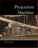 Projection Machine, Morkun, Debrah, 1935402927