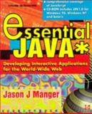 The Essential Java : Developing Interactive Applications to the World Wide Web, Manger, Jason J., 0077092929