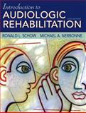 Introduction to Audiologic Rehabilitation, Schow, Ronald L. and Nerbonne, Michael A., 0205482929