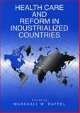 Health Care and Reform in Industrialized Countries, Raffel, Marshall, 0271032928