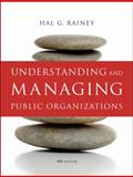 Understanding and Managing Public Organizations, Rainey, Hal G., 047040292X