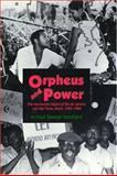 Orpheus and Power : The Movimento Negro of Rio de Janeiro and Sao Paulo, Brazil, 1945-1988, Hachard, Michael G., 0691032920