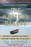 The Weather Makers, Tim Flannery, 0802142923