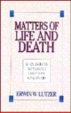 Matters of Life and Death, Erwin W. Lutzer, 0802452922