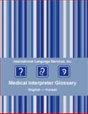 Medical Interpreter Glossary, English-Korean, International Language Services, 0982572921