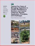 Twenty-Five Years of Managing Vegetation in Conifer Plantations in Northern and Central California: Results, Application, Principles, and Challenges, Philip McDonald and Gary Fiddler, 1480132926