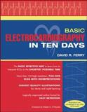 Basic Electrocardiography in Ten Days, Ferry, David R. and Pettis, Jerry L., 0071352929