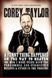 A Funny Thing Happened on the Way to Heaven, Corey Taylor, 030682292X