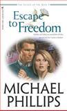Escape to Freedom, Michael Phillips, 0842342923