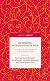 Economic Integration in Asia : Towards the Delineation of a Sustainable Path, , 1137432926