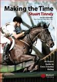 Making the Time : An Expert Guide to Cross Country Riding, Tinney, Stuart, 1405102926